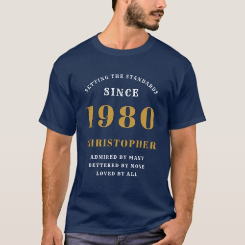 40th Birthday Born In 1980 Add Your Name Blue Gold T_Shirt