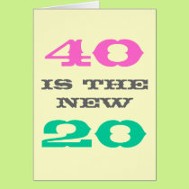 40th Birthday card   40 is the new 20