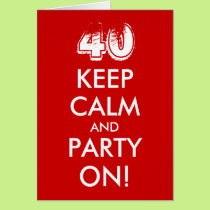40th birthday card | Keep calm and party on