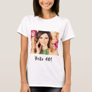 40th Birthday Custom Photo Hello 40 Woman T Shirt