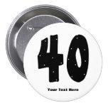40th Birthday (customizable) Pinback Button