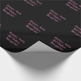 40th Birthday, daughter, black & pink gift wrap. Wrapping Paper