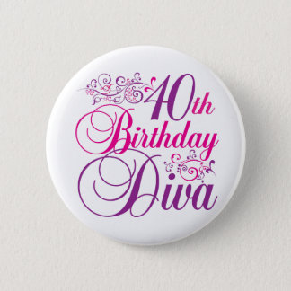 40th Birthday Diva Pinback Button