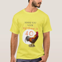 40th Birthday Fun Chicken Rooster Male T-Shirt