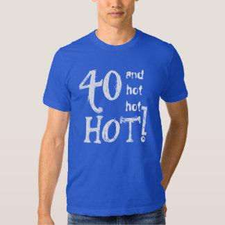 40th Birthday Funny 40 and Hot Hot Hot Tee Shirt