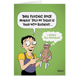 40th Birthday Funny Greeting Card