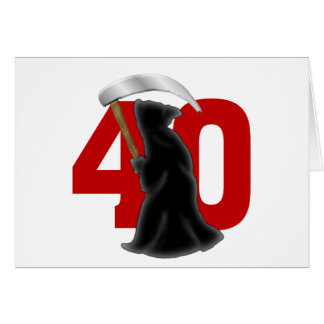 40th Birthday Funny Grim Reaper Greeting Cards