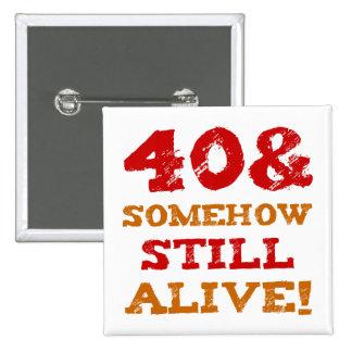 40th Birthday Gag Gift Button