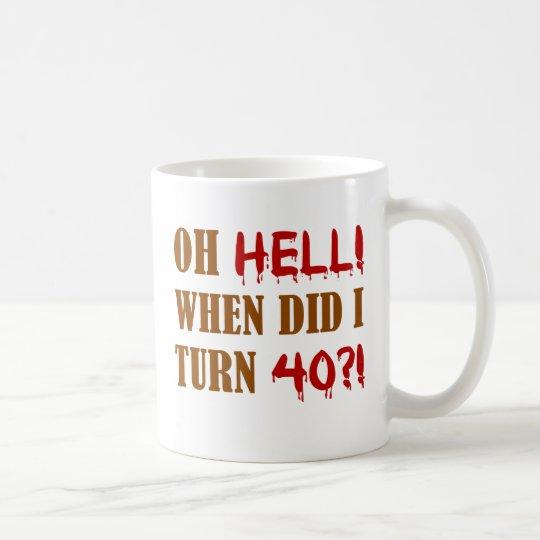 40th Birthday Gag Gift Coffee Mug