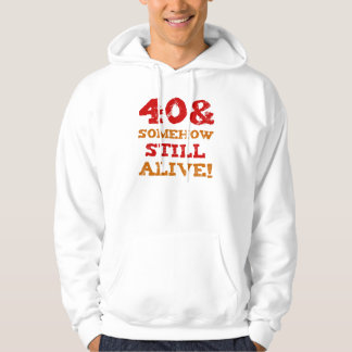 40th Birthday Gag Gift Hoodie