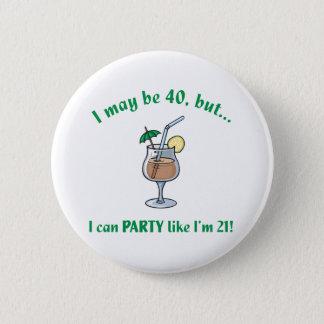 40th Birthday Gag Gift Pinback Button