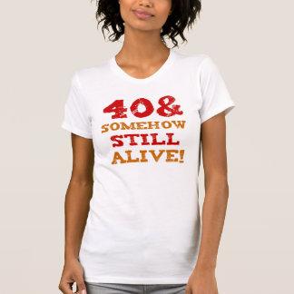 40th Birthday Gag Gift T-Shirt