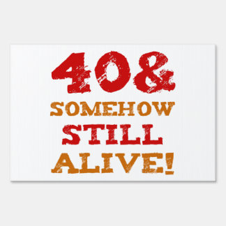 40th Birthday Gag Gift Yard Sign