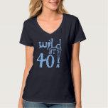 40th Birthday Gift Blue - Wild at 40! T Shirt