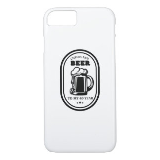 40th Birthday Gift  Cheers And Beers To 40 Years iPhone 8/7 Case