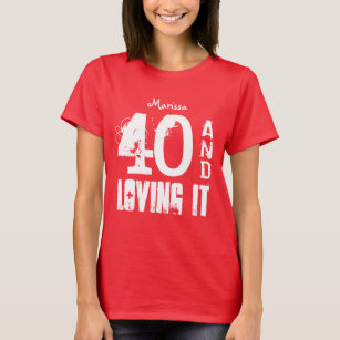 40th Birthday Gift For Her 40 And Sentiment A06 T Shirt