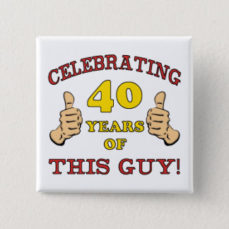 40th Birthday Gift For Him Pinback Button