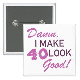 40th Birthday Humor Button