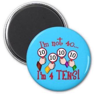 40th Birthday Humor T shirt Magnet