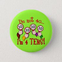 40th Birthday Humor T shirt Pinback Button