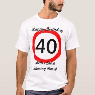 40th Birthday Joke 40 Road Sign Speed Limit T-Shirt