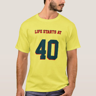 40th Birthday Joke Life Starts At 40 T-Shirt