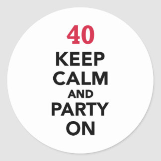 40th birthday Keep calm and party on Classic Round Sticker