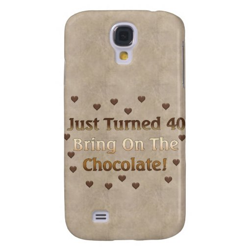 40th Birthday Means Chocolate Samsung Galaxy S4 Cases