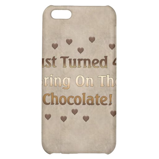 40th Birthday Means Chocolate iPhone 5C Cases