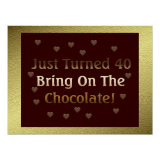 40th Birthday Means Chocolate Poster