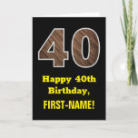 "[ Thumbnail: 40th Birthday: Name, Faux Wood Grain Pattern ""40"" Card ]"