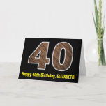 "[ Thumbnail: 40th Birthday: Name + Faux Wood Grain Pattern ""40"" Card ]"
