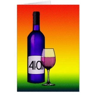 40th birthday or anniversary : wine bottle & glass card