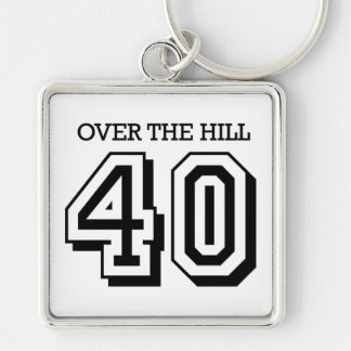 40th Birthday - Over The Hill Silver-Colored Square Keychain