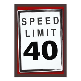 "40th Birthday Party Customizable Speed Limit Sign 5"" X 7"" Invitation Card"