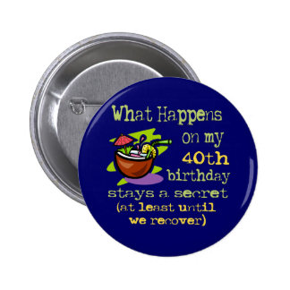 40th Birthday Party Gifts Pinback Buttons