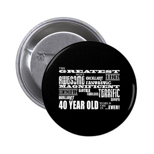 40th Birthday Party Greatest Forty Year Old 2 Inch Round Button