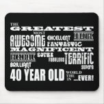 40th Birthday Party Greatest Forty Year Old Mouse Pad