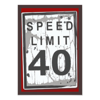 40th Birthday Party Grungy Speed Limit Sign 5x7 Paper Invitation Card