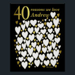 """40th Birthday Poster - 40 Reasons We Love You<br><div class=""""desc"""">A wonderful 40th birthday present idea. This fabulous poster contains 40 hearts for you to fill with 40 short messages of love. Perfect for a special 40th birthday gift from the family - or use at a fortieth party as a guest book. Print large for lots of space to write...</div>"""