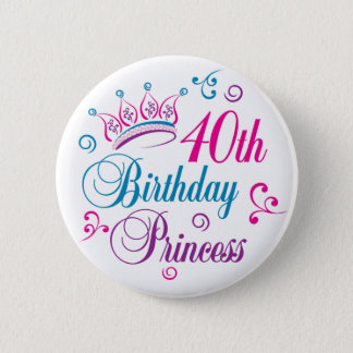 40th Birthday Princess Pinback Button