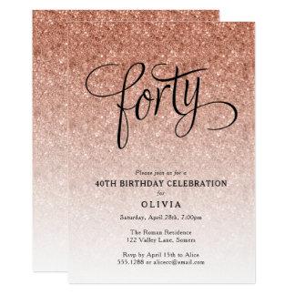 40th Birthday Rose Gold Ombre Glitter Invitation