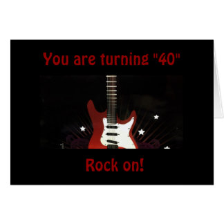 "40TH BIRTHDAY SO ROCK ON FOR YOU ""STILL ROCK!"" CARD"