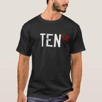 40th Birthday - TEN times 4! T-Shirt