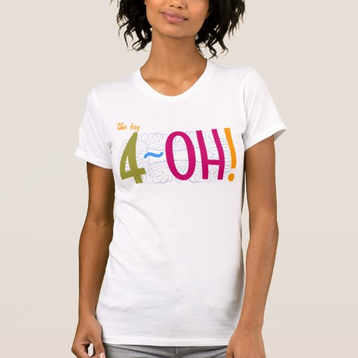 40th Birthday - the Big 4-OH! T Shirt