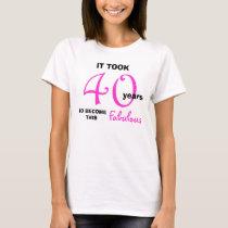 40th Birthday TShirts - 40 and Fabulous