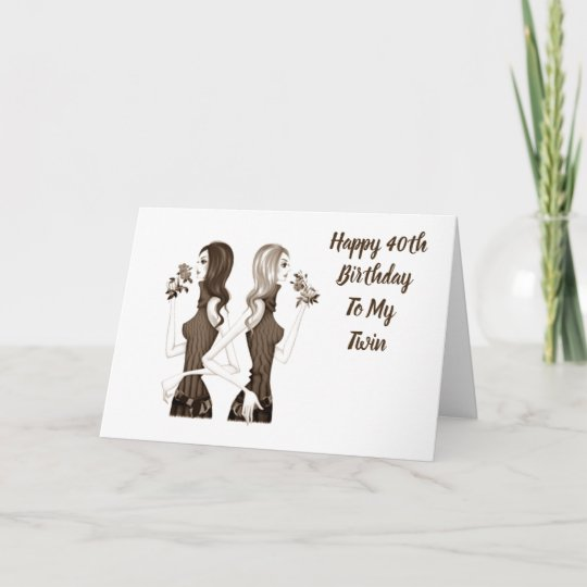 40th Birthday Wishes To My Twin Sister Card Zazzle