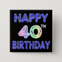 40th Birthday with Ballon Font Pinback Button