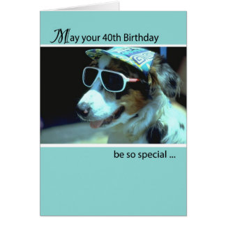 40th Birthday with Dog Wearing Sunglasses, Humor Card