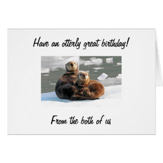40th OTTERLY BIRTHDAY WISH FROM US! Card